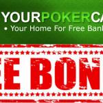 Бездепозитный бонус от YourPokerCash